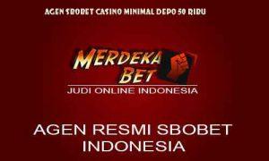 Agen Sbobet Casino Minimal Deposit 50 Ribu,