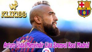 Pemain Arturo Vidal Menyindir Liga Spanyol Real Madrid