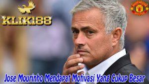 Jose Mourinho Mendapat Motivasi Yang Cukup Besar