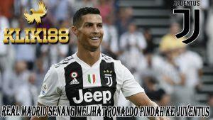 Real Madrid Senang Melihat Ronaldo Pindah Ke Juventus