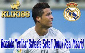 Ronaldo Terlihat Bahagia Sekali Untuk Real Madrid