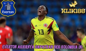 Everton Akhirnya Dapatkan Bek Kolombia Yerry Mirna