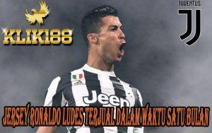 Jersey Ronaldo Ludes Terjual Dalam Waktu Satu Bulan