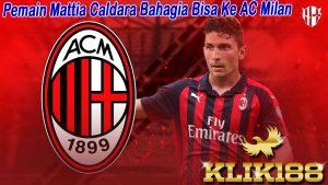 Pemain Mattia Caldara Bahagia Bisa Jadi Pemain AC Milan