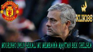 Mourinho Ingin Sekali MU Membawa Mantan Bek Chelsea